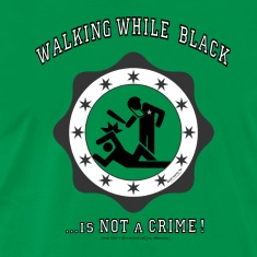 Walking-while-Black---Is-NOT-a-CRIME!-T-Shirts